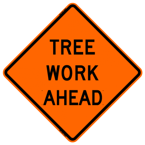 MTS SAFETY 48 TREE WORK AHEAD         W/RIBS VINYL