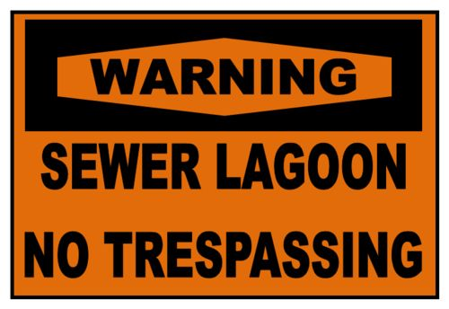 WARNING SEWER LAGOON NO TRESPASSING